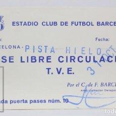 Coleccionismo deportivo: PASE DE PRENSA / TVE LIBRE CIRCULACIÓN - ESTADIO CLUB FÚTBOL BARCELONA. PISTA DE HIELO - AÑO 1971. Lote 147187062