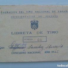 Coleccionismo deportivo: FEDERACION TIRO NACIONAL DE ESPAÑA, GRANADA : LIBRETA DE TIRO, CONCURSO NACIONAL 1945. Lote 147472614