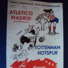 Coleccionismo deportivo: (F-190173)PROGRAMA OFICIAL ATLETICO DE MADRID -TOTTENHAM .FINALE EUROPA CUP.AÑO 1963.. Lote 147899498