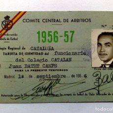 Coleccionismo deportivo: TARJETA IDENTIDAD R.FEDERACIÓN ESPAÑOLA DE FUTBOL,EXP.1956,COMITÉ CENTRAL DE ARBITROS (DESCRIPCIÓN). Lote 151821970