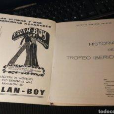 Coleccionismo deportivo: HISTORIA DEL TROFEO IBERICO 1973.30 PG. MUCHAS FOTOS DE LOS EQUIPOS PARTICIPANTES. MUY RARO. BADAJOZ. Lote 153864733