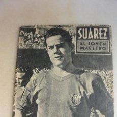 Coleccionismo deportivo: LIBRITO IDOLOS DEL DEPORTE Nº 11 SUAREZ FC BARCELONA. 1959. Lote 154770918