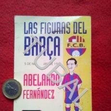 Coleccionismo deportivo: TUBAL LAS FIGURAS DEL BARÇA ABELARDO MUNDO DEPORTIVO CHUPA CHPS . Lote 154849838