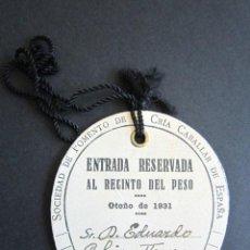 Coleccionismo deportivo: AÑO 1931. SOCIEDAD DE FOMENTO DE CRÍA CABALLAR DE ESPAÑA. ENTRADA AL RECINTO. CRÍA DE CABALLOS. . Lote 156825206