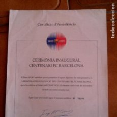 Coleccionismo deportivo: CERTIFICADO DE ASISTENCIA CEREMONIA INAUGURAL CENTENARI FC BARCELONA. Lote 159571558