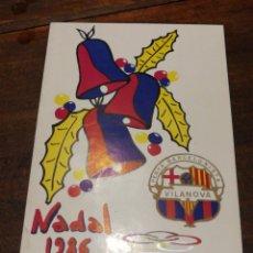 Coleccionismo deportivo: FELICITACIÓ NADAL PENYA BARCELONISTA VILANOVA I LA GELTRÚ, 1986.. Lote 161839792