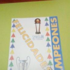 Coleccionismo deportivo: FELICITACION. REAL MADRID 1998. CAMPEÓN DEL MUNDO. CAMPEON DE EUROPA. C6CR. Lote 164647786