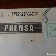 Coleccionismo deportivo: CARRETERA EN CUESTA NUESTRA SEÑORA DE LOS ÁNGELES - PASE PRENSA Y PÁRQUING. Lote 166811378