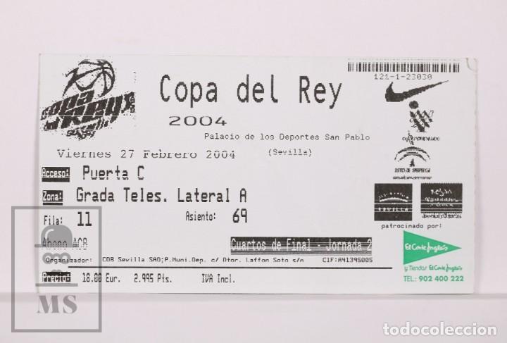 ENTRADA DE BALONCESTO COPA DEL REY 2004 - CUARTOS FINAL, JORNADA 2 - PALACIO DEPORTES, SEVILLA (Coleccionismo Deportivo - Documentos de Deportes - Otros)