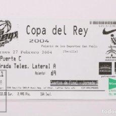 Coleccionismo deportivo: ENTRADA DE BALONCESTO COPA DEL REY 2004 - CUARTOS FINAL, JORNADA 2 - PALACIO DEPORTES, SEVILLA. Lote 168890060
