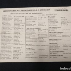 Coleccionismo deportivo: FUTBOL CLUB BARCELONA - ELECCIONS CANDIDATURA FERRAN ARIÑO - LLOCS RECOLLIDA SIGNATURES. Lote 171494465