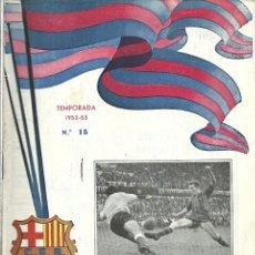 Coleccionismo deportivo: PROGRAMA OFICIAL C F BARCELONA Nº 15 BARCELONA VALENCIA 19 ABRIL TEMPORADA 1952 53. Lote 172394024