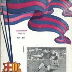 Coleccionismo deportivo: PROGRAMA OFICIAL C F BARCELONA Nº 18 BARCELONA SANTANDER 4 JUNIO TEMPORADA 1952 53. Lote 172394059