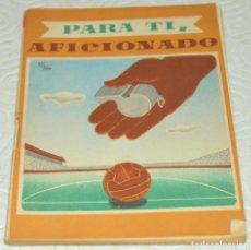 Coleccionismo deportivo: PARA TI, AFICIONADO - EXTRAÑO CALENDARIO FÚTBOL - CALENDARIO 1951 - 52 - REGLAMENTO - ZARAGOZA. Lote 173101592