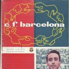 Coleccionismo deportivo: BOLETIN C F BARCELONA Nº 91 ISIDRO FLOTATS VOLANTE 25 DICIEMBRE 1957. Lote 173425159