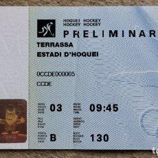 Coleccionismo deportivo: ENTRADA PRELIMINAR HOCKEY HOQUEI JUEGOS OLÍMPICOS BARCELONA 1992 - ESTADE D'HOQUEI 92. Lote 173842099