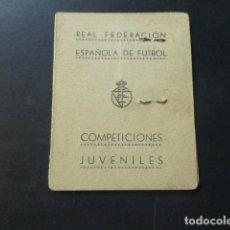 Coleccionismo deportivo: REAL FEDERACION ESPAÑOLA DE FUTBOL CARNET COMPETICIONES JUVENILES 1954. Lote 175358233