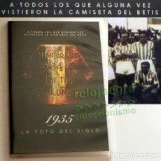 Coleccionismo deportivo: DVD DOCUMENTAL 1935 LA FOTO DEL SIGLO REAL BETIS CAMPEÓN DE LIGA FÚTBOL ESPAÑA DEPORTE - MUY EMOTIVO. Lote 176478080