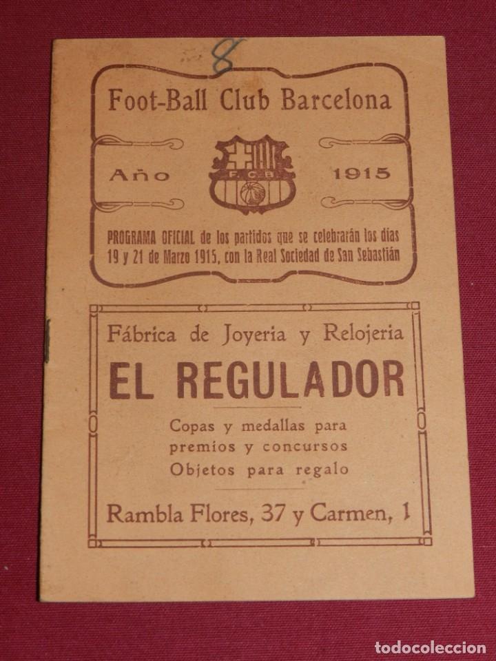 (M) FC BARCELONA - PROGRAMA OFICIAL FC BARCELONA - R SOCIEDAD DE SAN SEBASTIAN 1915, MUY RARO (Coleccionismo Deportivo - Documentos de Deportes - Otros)