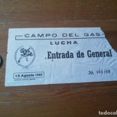 Coleccionismo deportivo: ENTRADA LUCHA. CAMPO DEL GAS. 1980.. Lote 177862920