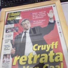 Coleccionismo deportivo: DIARIO MUNDO DEPORTIVO 1999 CRUYFF RETRATA A VAN GAAL. Lote 178928993
