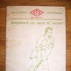 Coleccionismo deportivo: REGLAMENTO DEL JUEGO DE HOCKEY. - EDICIONES DEPORTIVAS EFS, [CA. 1945]. Lote 191880062