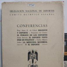Coleccionismo deportivo: DELEGACIÓN NACIONAL DE DEPORTES COMITÉ OLÍMPICO ESPAÑOL 1954 CONFERENCIAS 61 PÁGINAS RUSTICA. Lote 192553295
