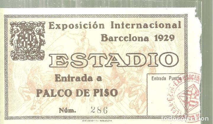 C1.- EXPOSICION INTERNACIONAL DE BARCELONA 1929/ENTRADA AL ESTADIO/PALCO DE PISO Nº 286 (Coleccionismo Deportivo - Documentos de Deportes - Otros)
