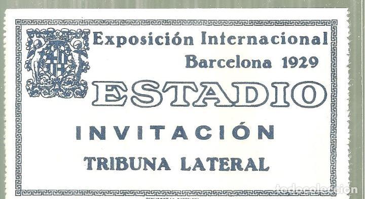 C1.- EXPOSICION INTERNACIONAL DE BARCELONA 1929/ENTRADA AL ESTADIO/INVITACION TRIBUNA LATERAL (Coleccionismo Deportivo - Documentos de Deportes - Otros)