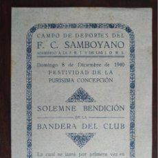 Coleccionismo deportivo: PROGRAMA DE MANO DEL FC SAMBOYANO 1940, SOLEMNE BENDICIÓN DE LA BANDERA DEL CLUB PURISIMA CONCEPCION. Lote 194225712