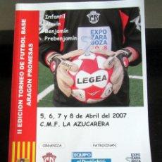 Coleccionismo deportivo: GUIA II EDICION TORNEO FUTBOL BASE ARAGON PROMESAS 2007 REAL ZARAGOZA CASABLANCA OLIVER SALOU . Lote 194227308
