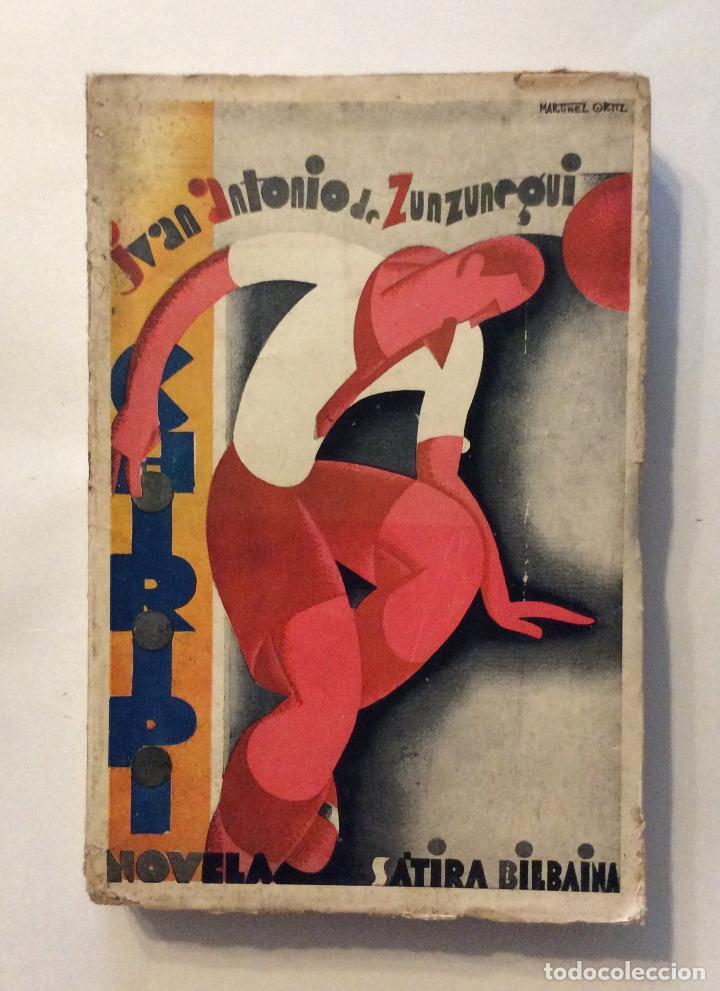 ZUNZUNEGUI, JUAN ANTONIO DE.- CHIRIPI. (HISTORIA BUFO-SENTIMENTAL DE UN JUGADOR DE FOOT-BALL). 1931 (Coleccionismo Deportivo - Documentos de Deportes - Otros)