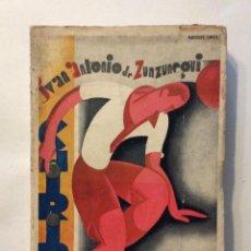 Coleccionismo deportivo: ZUNZUNEGUI, JUAN ANTONIO DE.- CHIRIPI. (HISTORIA BUFO-SENTIMENTAL DE UN JUGADOR DE FOOT-BALL). 1931. Lote 196039952