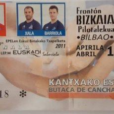 Coleccionismo deportivo: ENTRADA FINAL PAREJAS DE PELOTA VASCA 2011 EN BILBAO. Lote 198936167