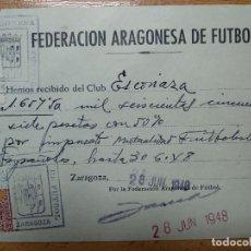 Coleccionismo deportivo: ZARAGOZA, S.D. ESCORIAZA, RECIBO MUTUALIDAD FEDERACION ARAGONESA DE FUTBOL, 1948. Lote 200388867