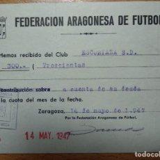Coleccionismo deportivo: ZARAGOZA, S.D. ESCORIAZA, RECIBO CONTRIBUCION FEDERACION ARAGONESA DE FUTBOL, 1947. Lote 200389085