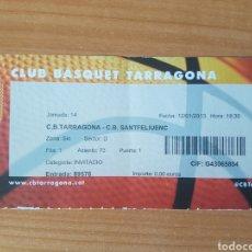 Coleccionismo deportivo: LOTE ENTRADA TICKET BALONCESTO CB TARRAGONA-CB SANTFELIUENC 12/01/2013 NI. Lote 204993183