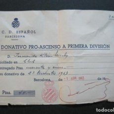 Coleccionismo deportivo: RCD ESPAÑOL-R.C.D. ESPANYOL-DONATIVO PRO ASCENSO A 1ª DIVISION-AÑO 1963-VER FOTOS-(70.523). Lote 205316892