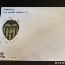 Coleccionismo deportivo: SOBRE PRIMER DIA DE CIRCULACION CENTENARIO VALENCIA C.F.-2019. Lote 205343013