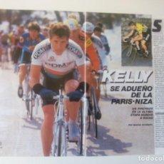 Coleccionismo deportivo: REPORTAJE KELLY SE ADUEÑÓ DE LA PARÍS -NIZA. CICLISMO. AÑO 1987. 4 PÁGINAS.. Lote 205671210