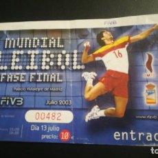 Collectionnisme sportif: ENTRADA VOLLEYBALL VOLEIBOL ESPAÑA FASE FINAL ESPAÑA JULIO 2003 TICKET VISTALEGRE MADRID. Lote 205744243