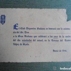 Coleccionismo deportivo: ANTIGUA INVITACION CLUB DEPORTIVO BADAJOZ - AÑO 1946. Lote 205785097