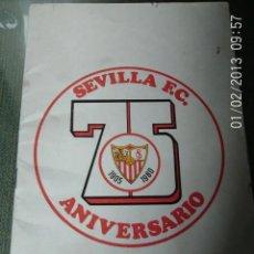 Coleccionismo deportivo: ANTIGUO PROGRAMA FUTBOL SEVILLA F.C. 75 ANIVERSARIO. Lote 205785871