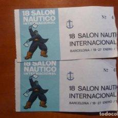 Coleccionismo deportivo: 2 ENTRADAS 18 SALON NAUTICO INTERNACIONAL BARCELONA. Lote 206282203