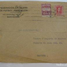 Coleccionismo deportivo: FEDERACION CATALANA DE FUTBOL - SOBRE CIRCULADO 1930. Lote 206438100