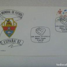Coleccionismo deportivo: MUNDIAL DE FUTBOL DE ESPAÑA ´82 : SOBRE PRIMER DIA CIRCULACION , ELCHE 15 DE JUNIO DE 1982. Lote 206489718