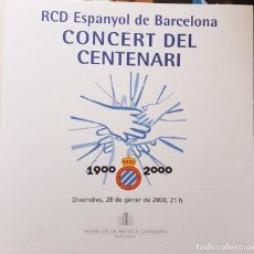 Coleccionismo deportivo: RCD ESPANYOL. CONCERT DEL CENTANARI. Lote 207880895