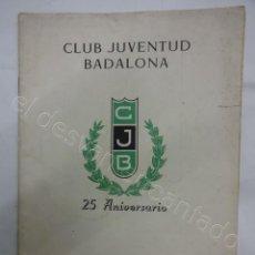 Coleccionismo deportivo: CLUB JUVENTUD DE BADALONA. BALONCESTO. 25 ANIVERSARIO 1930-1955. BOLETIN + PROGRAMA ACTOS. Lote 208551048