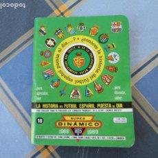 Colecionismo desportivo: SUPER DINÁMICO - 1988-1989 - LA HISTORIA DEL FÚTBOL ESPAÑOL PUESTA AL DÍA.. Lote 209277401