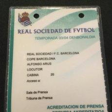 Coleccionismo deportivo: ACREDITACIÓN PRENSA R. SOCIEDAD - FC BARCELONA (03/04). Lote 210484001